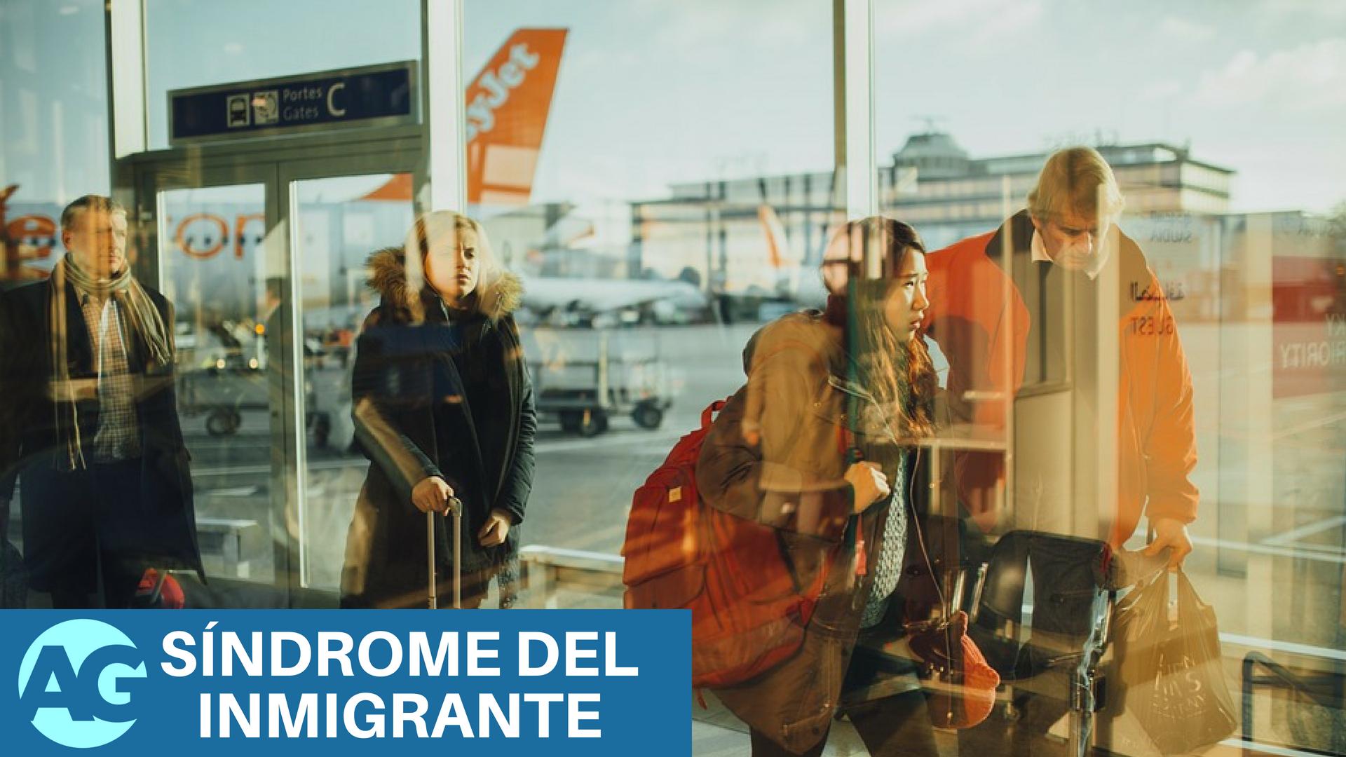 Buscamos mejor vida: El síndrome del inmigrante